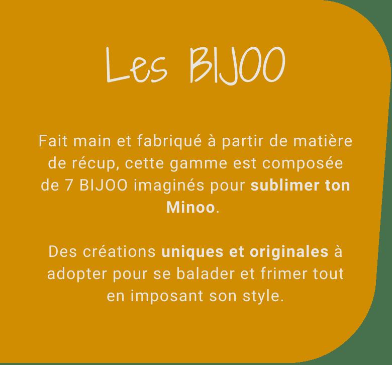 Les Bijoo, des accessoires uniques pour sublimer nos Minoo